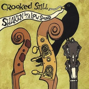 Crooked Still - Shaken By A Low Sound