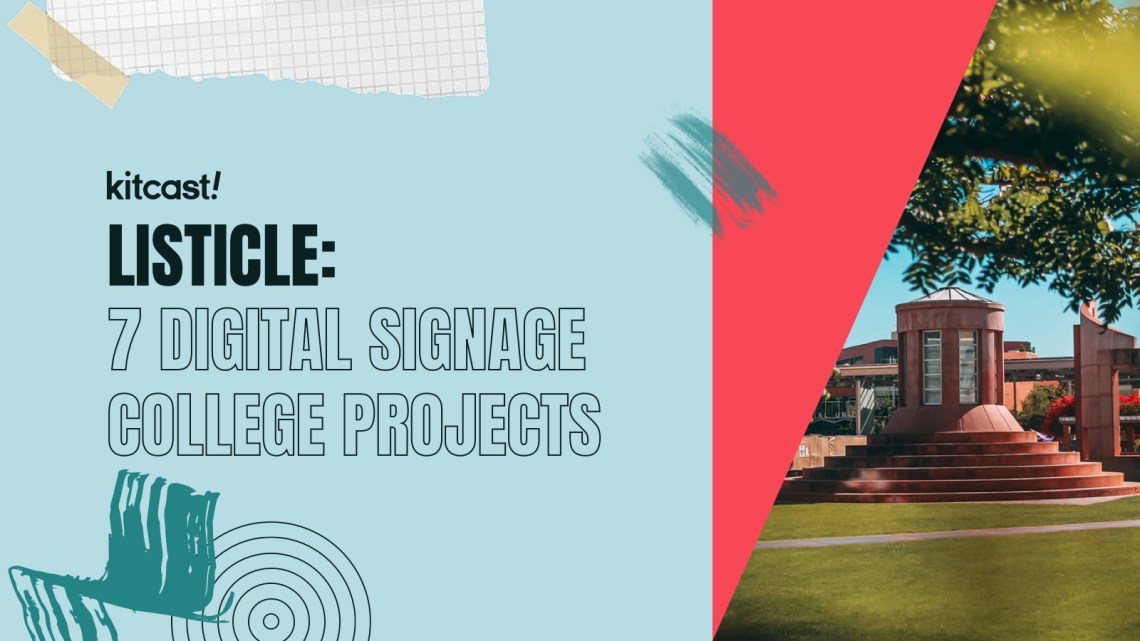 7 Great Digital Signage Projects In Colleges - Kitcast Blog