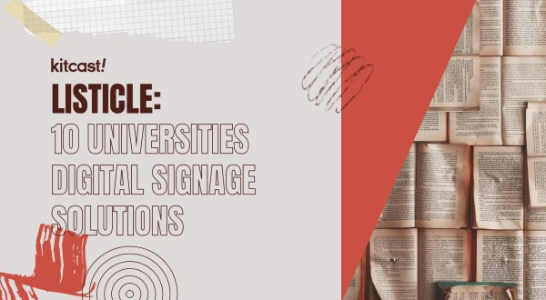 10 Effective Digital Signage Solutions for Universities - Kitcast Blog