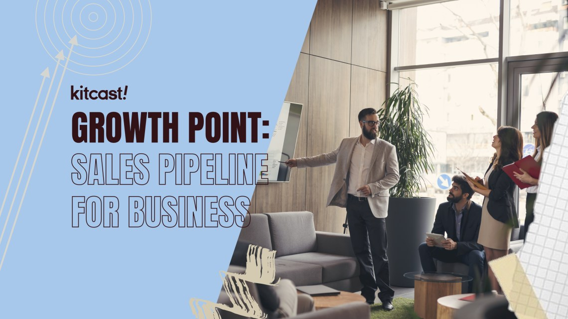 Building a Sales Pipeline for Your Business - Kitcast Blog