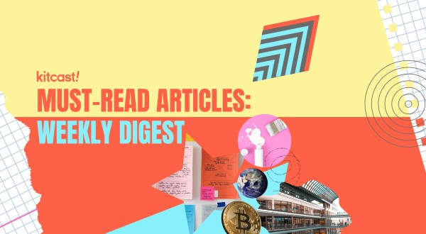 Weekly Digest Of Must-Read Articles (02.08) - Kitcast Blog