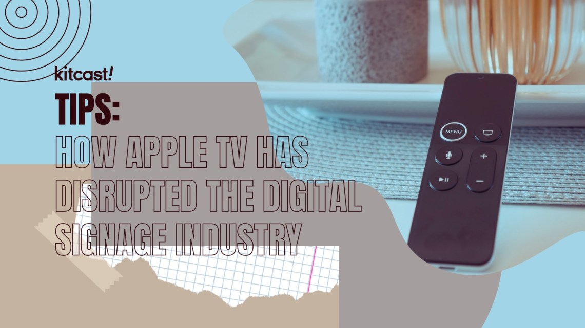 How Apple TV has disrupted the digital signage How Apple TV has disrupted the digital signage industry - 4