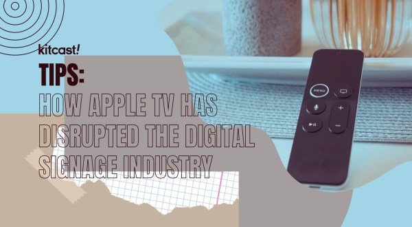 How Apple TV has disrupted the digital signage How Apple TV has disrupted the digital signage industry - 3