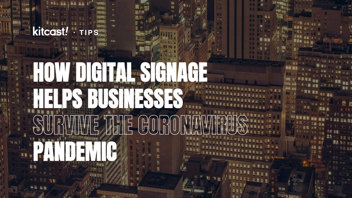 Tips How digital signage helps businesses survive the coronavirus pandemic - 1