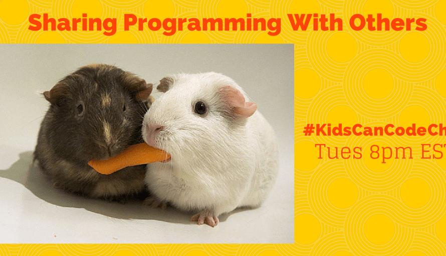 #KidsCanCode Chat: Sharing Programming With Others