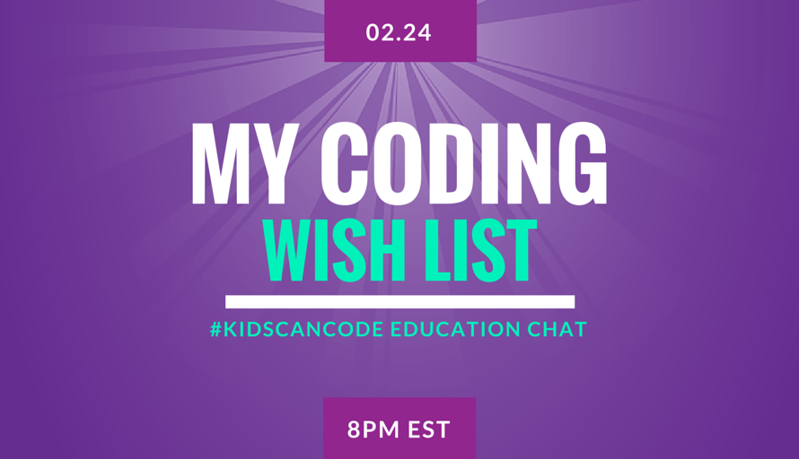 #KidsCanCode Chat: My Coding Wish List