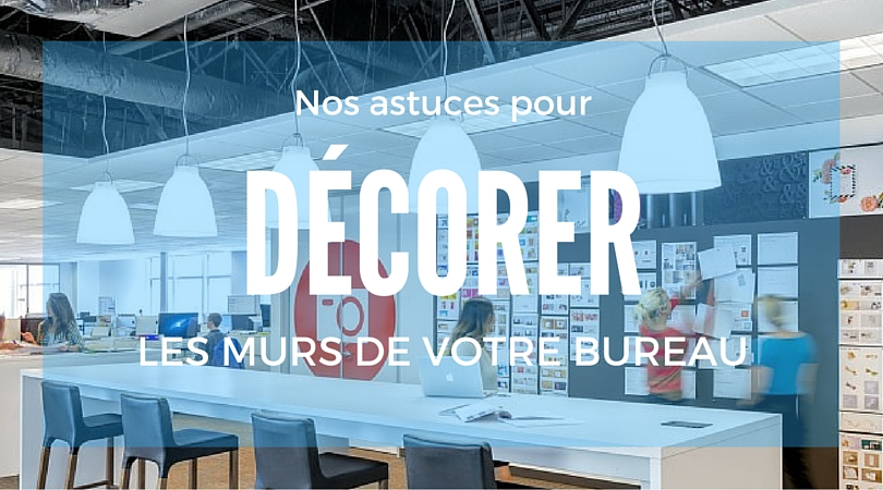 8 Ides Design Pour Dcorer Les Murs De Vos Bureaux