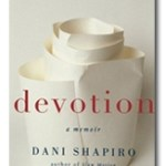 Nothing Trickier, Nothing More Eloquent: Dani Shapiro Questions Personal Faith in Devotion