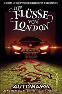 Autowahn Ben Aaronovitch Flüsse von London Comic