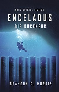 Enceladus Die Rückkehr Brandon Q. Morris Eismond 4 Hard Science Fiction
