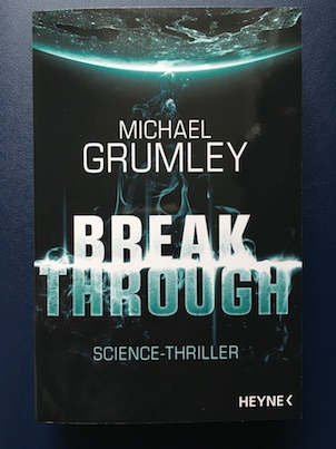 breakthrough michael grumley heyne science thriller