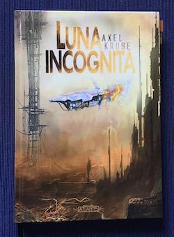 Luna Incognita Axel Kruse Atlantis Science Fiction