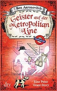 Geister auf der Metropolitan Line Ben Aaronovitch Novelle Flüsse von London