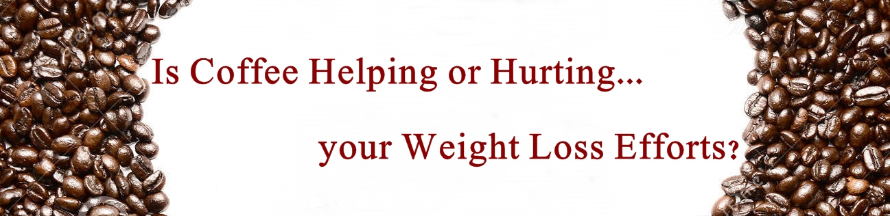 Is Coffee Helping or Hurting Your Weight Loss Efforts? – Weight Loss No. 5
