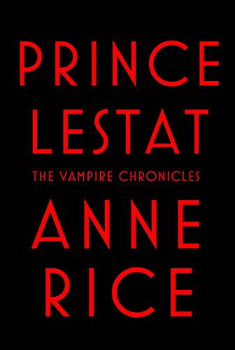 Prince Lestat by Anne Rice | books, reading, book covers