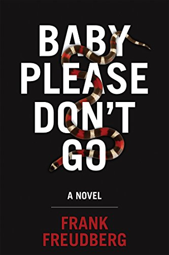 Baby Please Don't Go by Frank Freudberg | books, reading, book covers