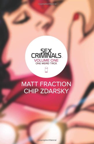 Sex Criminals Vol. 1 by Matt Fraction & Chip Zdarsky | books, reading, book covers