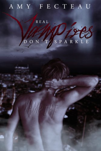 Real Vampires Don't Sparkle by Amy Fecteau | books, reading, book covers