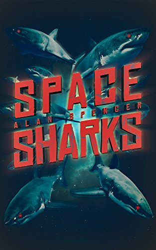 Space Sharks by Alan Spencer | books, reading, book covers