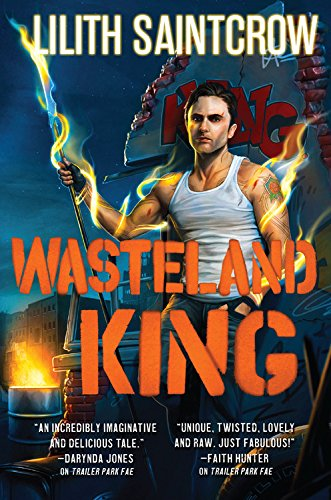 Wasteland King by Lilith Saintcrow | reading, books