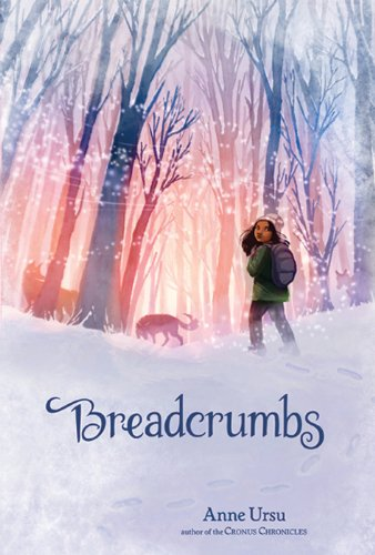 Breadcrumbs by Anne Ursu | reading, books