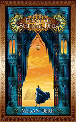 The Pirate of Fathoms Deep by Megan Derr