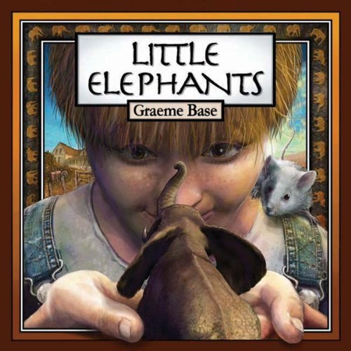 Little Elephants by Graeme Base | reading, books, book covers, cover love, elephants