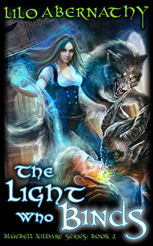 The Light Who Binds by Lilo Abernathy