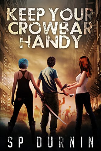 Keep Your Crowbar Handy by SP Durnin | reading, books