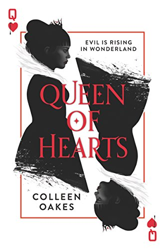 Queen of Hearts by Colleen Oakes | books, reading