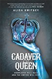 Cadaver & Queen by Alisa Kwitney