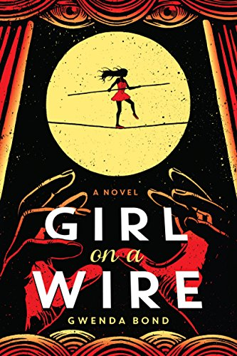 Girl on a Wire by Gwenda Bond | books, reading, book covers