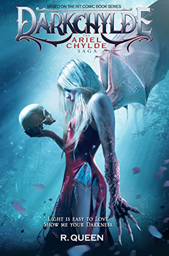 Darkchylde: The Ariel Chylde Saga by R. Queen   reading, books