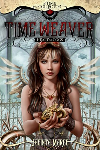 Time Weaver: Heart of Cogs by Jacinta Maree