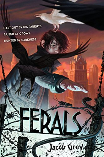 Ferals by Jacob Grey | reading, books