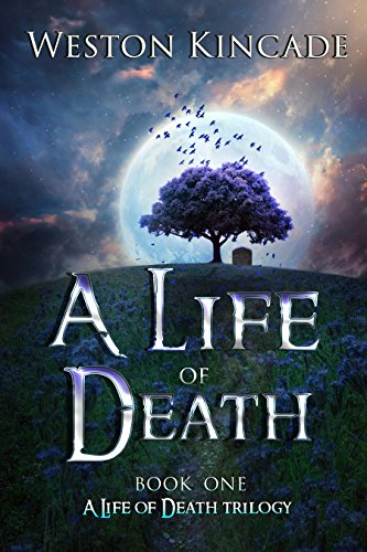A Life of Death by Weston Kincade