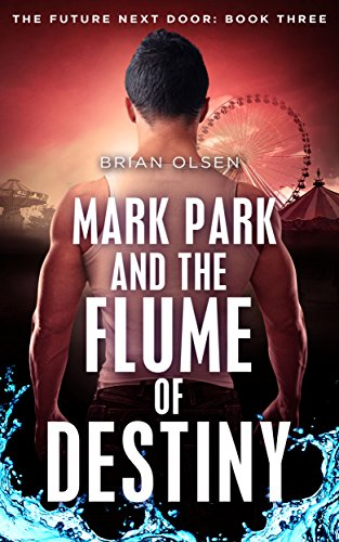 Mark Park and the Flume of Destiny by Brian Olsen | books, reading, book covers