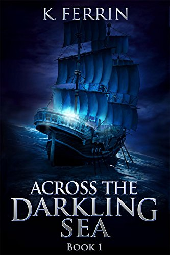 Across the Darkling Sea by K. Ferrin | reading, books, book covers, cover love, ships