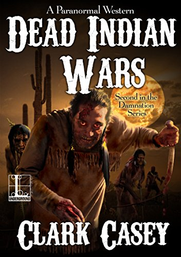 Dead Indian Wars by Clark Casey