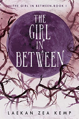 The Girl in Between by Laekan Zea Kemp