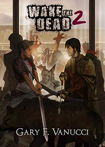 Wake the Dead 2 by Gary F. Vanucci | reading, books, book covers, cover love, zombies