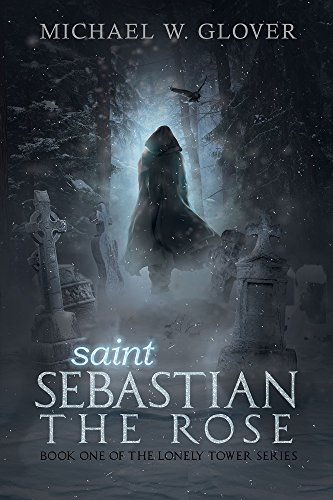 Saint Sebastian The Rose by Michael W. Glover | books, reading, book covers