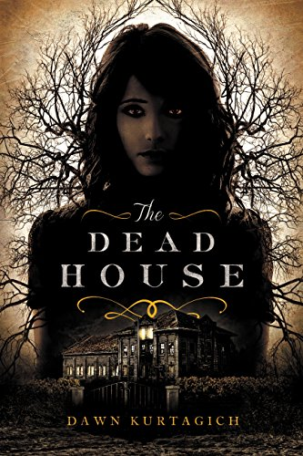 The Dead House by Dawn Kurtagich | reading, books