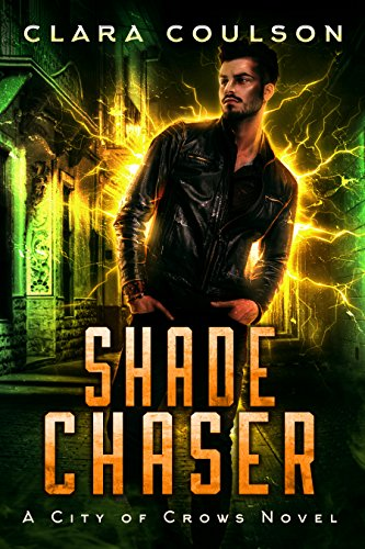 Shade Chaser by Clara Coulson | reading, books, book covers, cover love