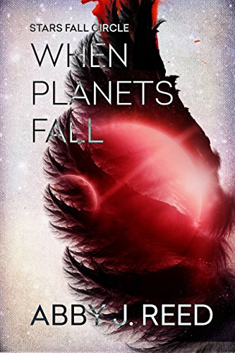 When Planets Fall by Abby J. Reed | reading, books