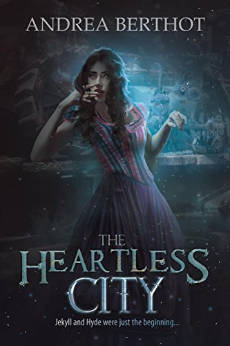 The Heartless City by Andrea Berthot | books, reading, book covers