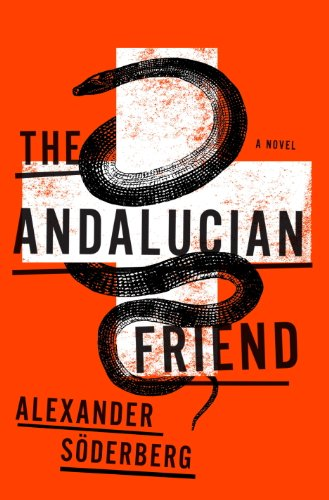 The Andalucian Friend by Alexander Soderberg | books, reading, book covers