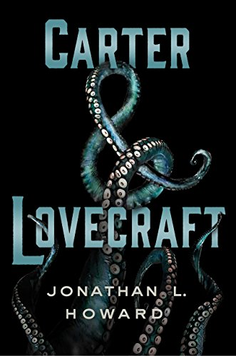 Carter & Lovecraft by Jonathan L. Howard | reading, books