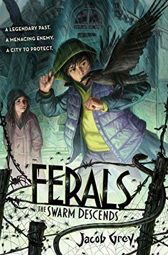Ferals #2: The Swarm Descends by Jacob Grey | reading, books