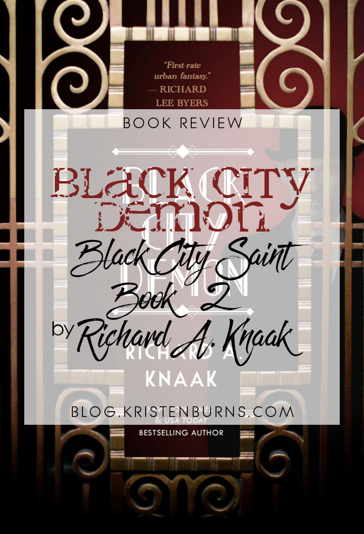 Book Review: Black City Demon (Black City Saint Book 2) by Richard A. Knaak | reading, books, book reviews, fantasy, paranormal/urban fantasy, historical fantasy, faeries/fae, dragons, prohibition era